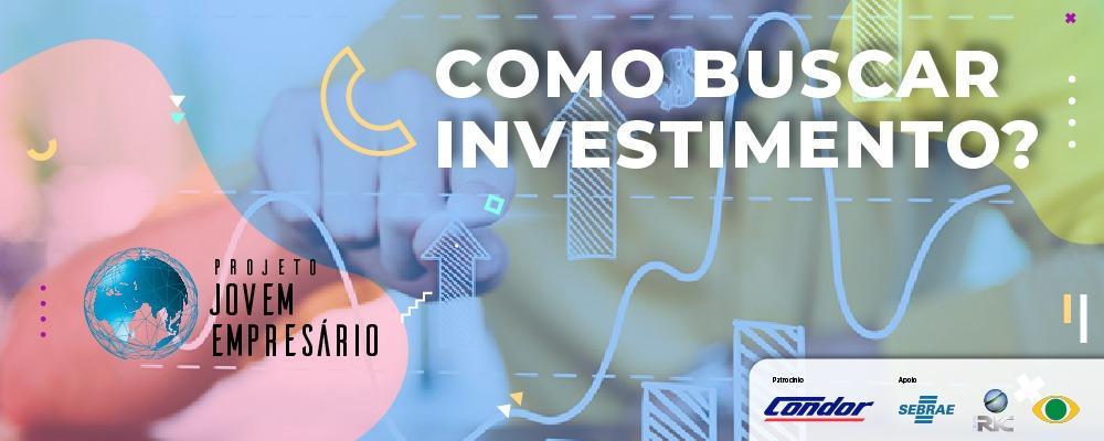 Como buscar investimento?