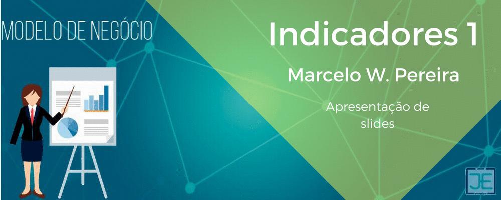 Indicadores por Marcelo W. Pereira