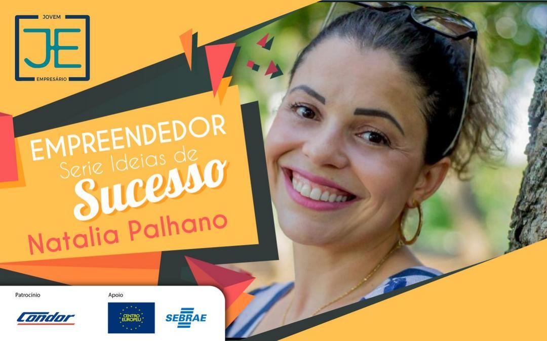 A empreendedora que não tem medo do sucesso: Natália Palhano