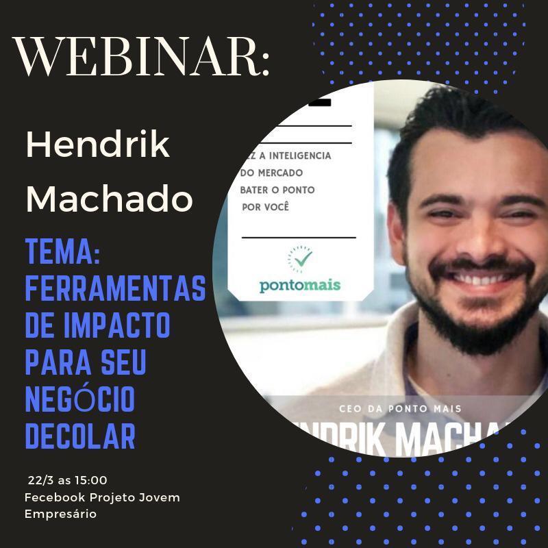Hoje tem Webinar com Hendrik Machado
