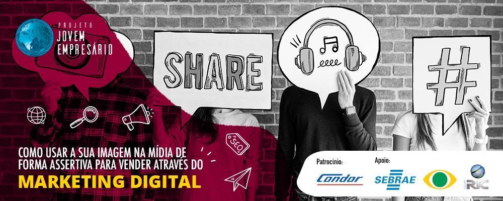 Como usar a sua imagem na mídia de forma assertiva para vender através do Marketing Digital.
