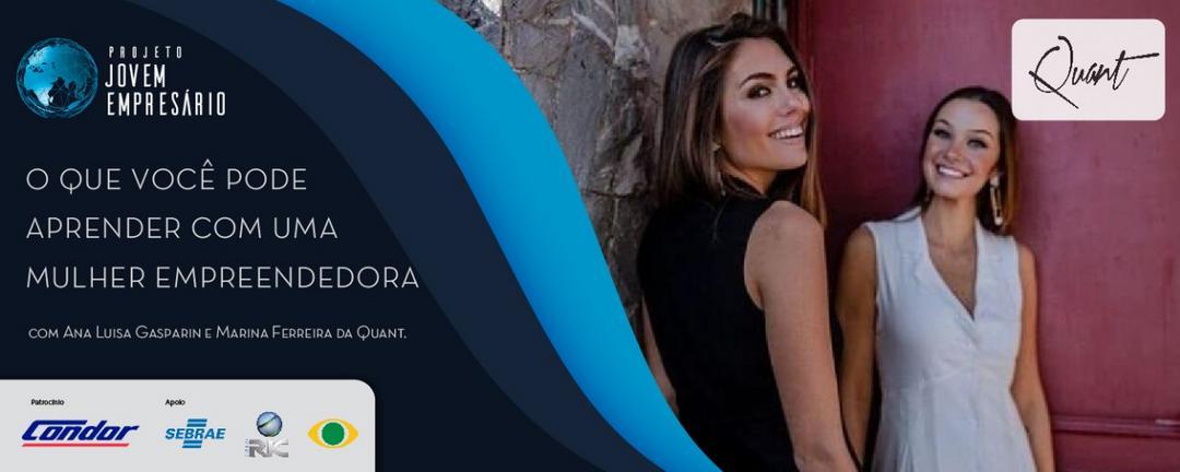 Empreendedor: o que você pode aprender com uma mulher empreendedora – com Ana Luisa Gasparin e Marina Ferreira da Quant.