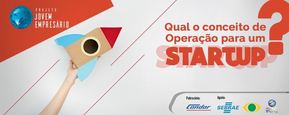 Qual o conceito de operação para uma Startup?