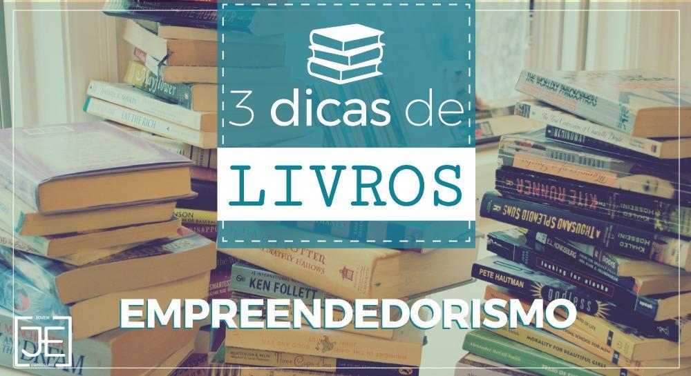 Os três melhores livros sobre empreendedorismo para ler antes que o ano acabe!