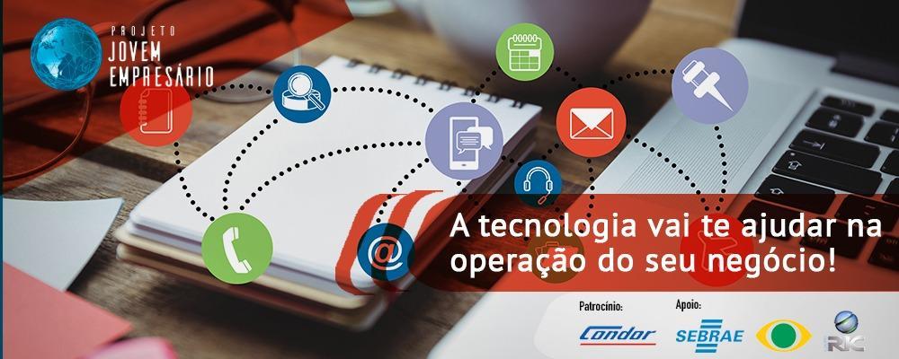 Como a tecnologia vai ajudar na operação do seu negócio.