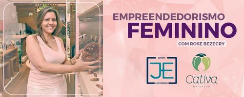 Cativa Natureza: um exemplo de empreendedorismo feminino.