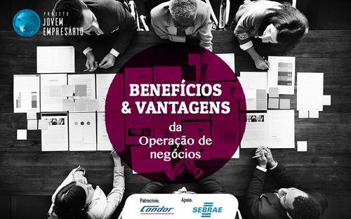 Benefícios e vantagens da operação de negócios.