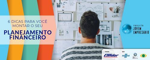 6 dicas para você montar o seu planejamento financeiro