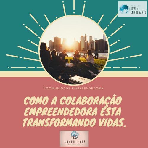 Como a colaboração empreendedora está transformando vidas.