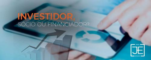 Investidor, sócio ou financiador?