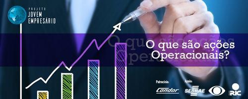 O que são ações operacionais? de vendas, de compras, financeiras e fluxogramas