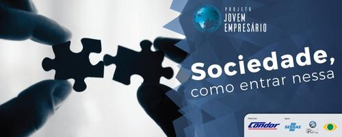 Sociedade: como entrar nessa?