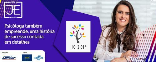 Psicóloga também empreende, uma história de sucesso contada em detalhes com Rafaela ICOP