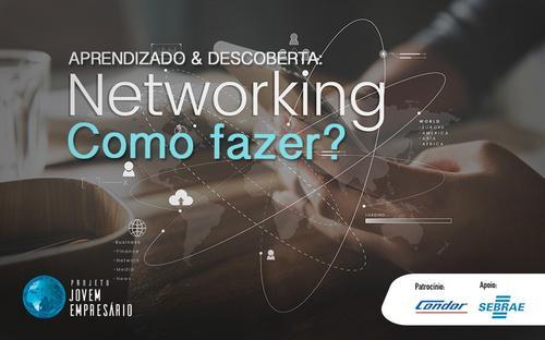 Aprendizado e descoberta: Network, como fazer?