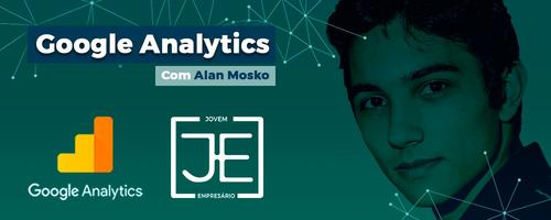 Google Analytics com Alan Mosko